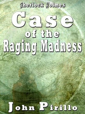 cover image of Sherlock Holmes Case of the Raging Madness